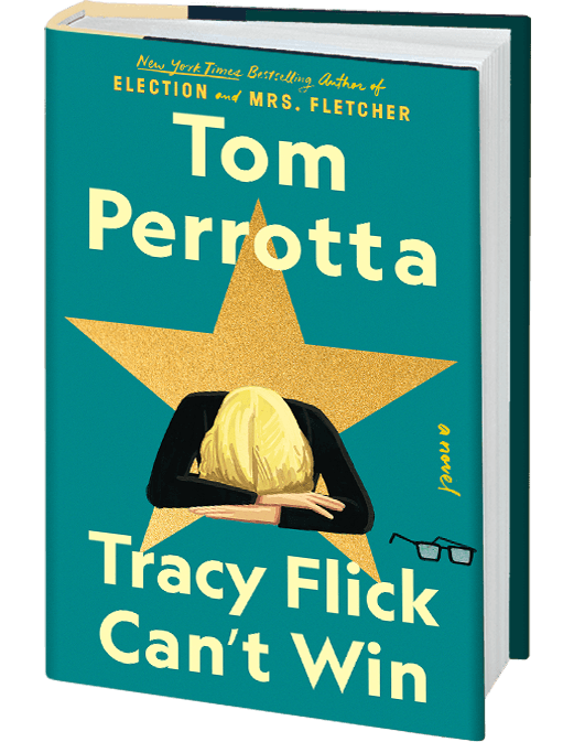 Tracy Flick Can't Win by Tom Perrotta